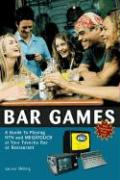 Bar Games: A Guide to Playing Ntn and Megatouch at Your Favorite Bar or Restaurant - Shilling, Lauren