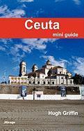 Ceuta Mini Guide - Griffin, Hugh