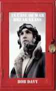 In Case of War Break Glass - Davy, Bob