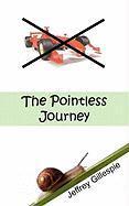 The Pointless Journey - Gillespie, Jeffrey