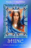 Shine: A Cosmic Awakening of the New Dawn! - MacMillan, Nicola J. T.