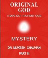 Original God - Mystery - Part III - Chauhan, Mukesh Chandubhai