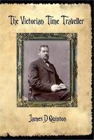 The Victorian Time Traveller - Quinton, James D.