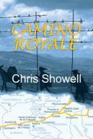 Camino Royale - Showell, Chris