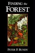 Finding the Forest: The Initiation - Bundy, Peter P.
