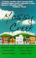 Mossy Creek - Smith, Deborah; Chastain, Sandra; Dixon, Debra