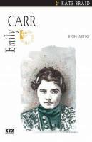 Emily Carr: Rebel Artist (Quest Biography, 2)