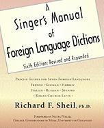 A Singer's Manual of Foreign Language Dictions - Sheil, Richard F.