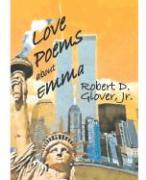 Love Poems about Emma - Glover, Robert D. , Jr.; Glover, Jr. Robert D.