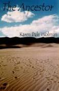 The Ancestor - Wolman, Karen Dale