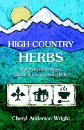 High Country Herbs - Wright, Cheryl Anderson