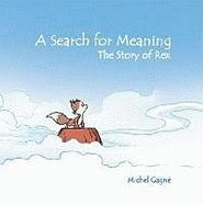 Search for Meaning: The Story of Rex - Gagne, Michel