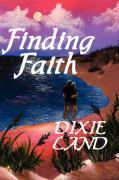 Finding Faith - Land, Dixie