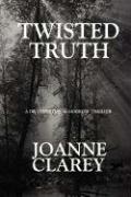 Twisted Truth - Clarey, Joanne