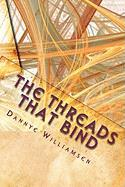 The Threads That Bind - Williamsen, Dannye