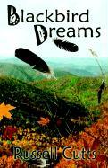 Blackbird Dreams - Cutts, Russell