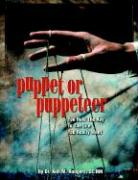 Puppet or Puppeteer: You Hold the Key to the Life You Really Want - Rodgers, M.