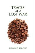 Traces of a Lost War - Barone, Richard Melvin