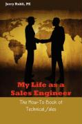 My Life as a Sales Engineer - Rubli, Jerry