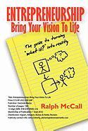 Entrepreneurship: Bring Your Vision to Life - McCall, Ralph