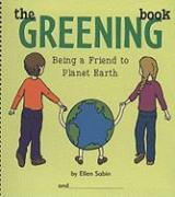 The Greening Book: Being a Friend to Planet Earth - Sabin, Ellen