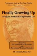 Finally Growing Up: Living an Authentic Empowered Life - Morler, Edward E.