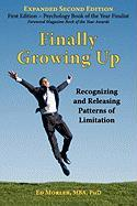 Finally Growing Up: Recognizing and Releasing Patterns of Limitation - Morler, Edward E.