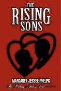The Rising Sons - Phelps, Margaret Ann