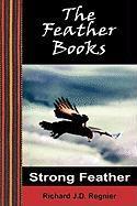 Strong Feather - Regnier, Richard J. D.