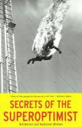 Secrets of the Superoptimist: A Complete Account of the Original 116 Wisdom Transmissions.