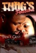 Thug's Passion - Gray, Tracy