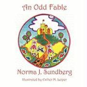 An Odd Fable - Sundberg, Norma J.