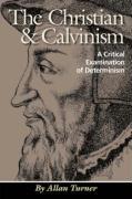 The Christian & Calvinism - Turner, Allan