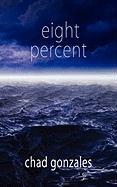 Eight Percent - Gonzales, Chad W.