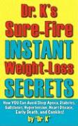 Dr. K's Sure-Fire Instant Weight-Loss Secrets - K, Dr