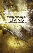 Extraordinary Living - Crow, Mark