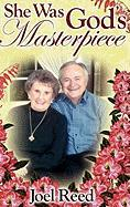 She Was God's Masterpiece (Hard Cover) - Reed, Joel