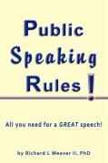 Public Speaking Rules! - Weaver II, Richard L.