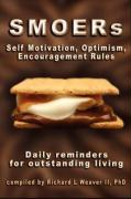 Smoers - Self Motivation, Optimism, Encouragement Rules: Daily Reminders for Outstanding Living