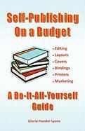 Self-Publishing on a Budget - Lyons, Gloria Hander