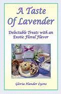A Taste of Lavender - Lyons, Gloria Hander