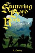 The Stuttering Bard of York - Purdy, R.
