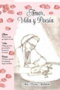 Amor, Vida y Poesia - Anchondo, Ana Maria