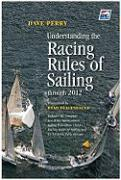 Understanding the Racing Rules of Sailing Through 2012 - Perry, Dave