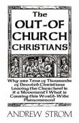 The Out-Of-Church Christians - Strom, Andrew