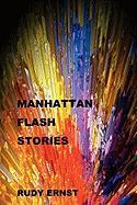 Manhattan Flash Stories - Ernst, Rudy
