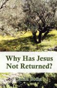 Why Has Jesus Not Returned? - Botha, Daniel