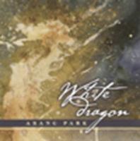 White Dragon: Awakening the Rhythm Within You - Park, Arang