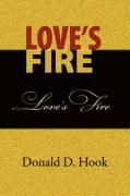 Love's Fire - Hook, Donald D.