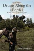 Drums Along the Border - McMillan, Gary